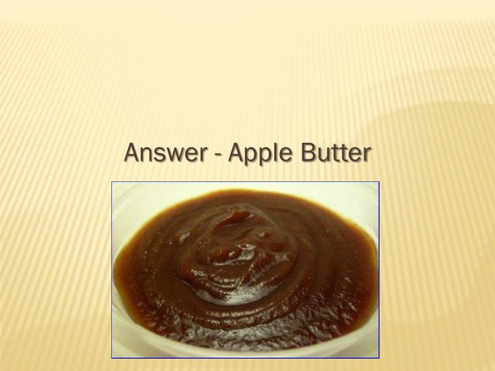 Answer - Apple Butter