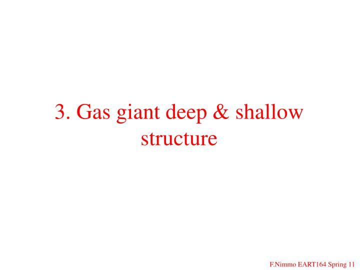 3. Gas giant deep & shallow structure