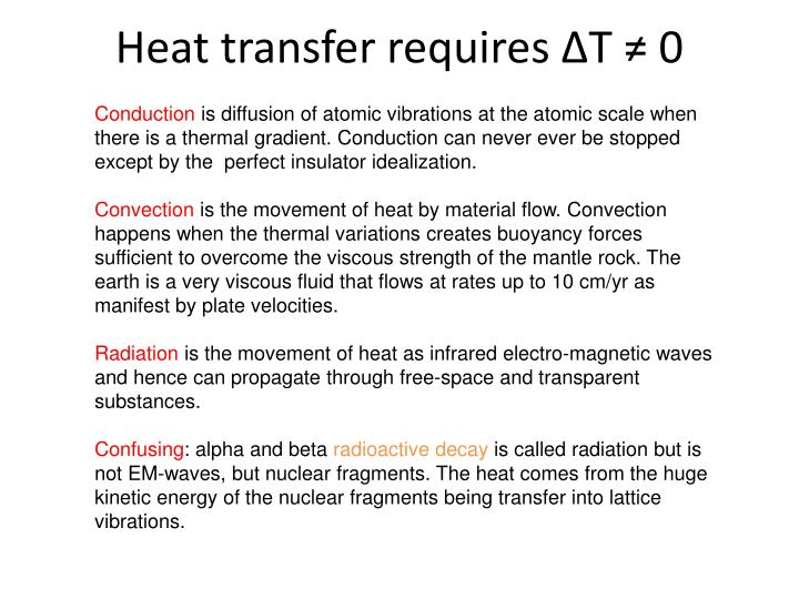 Heat transfer requires ∆T ≠ 0