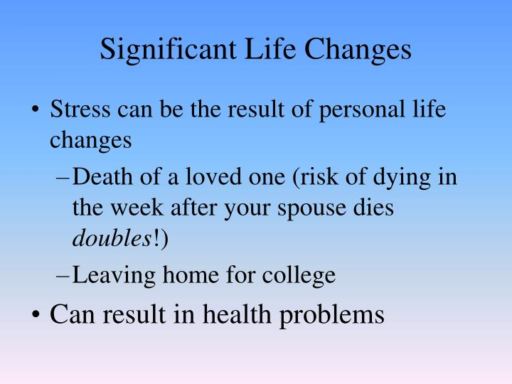 Significant Life Changes