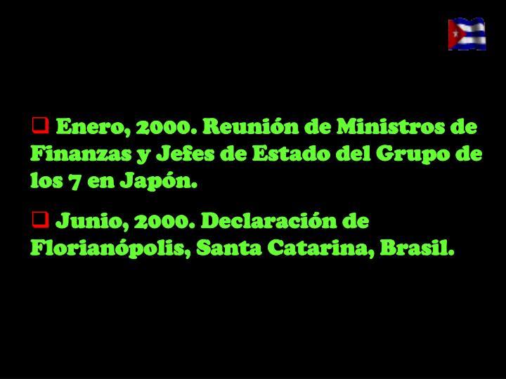 Enero, 2000. Reunión de Ministros de Finanzas y Jefes de Estado del Grupo de los 7 en Japón.