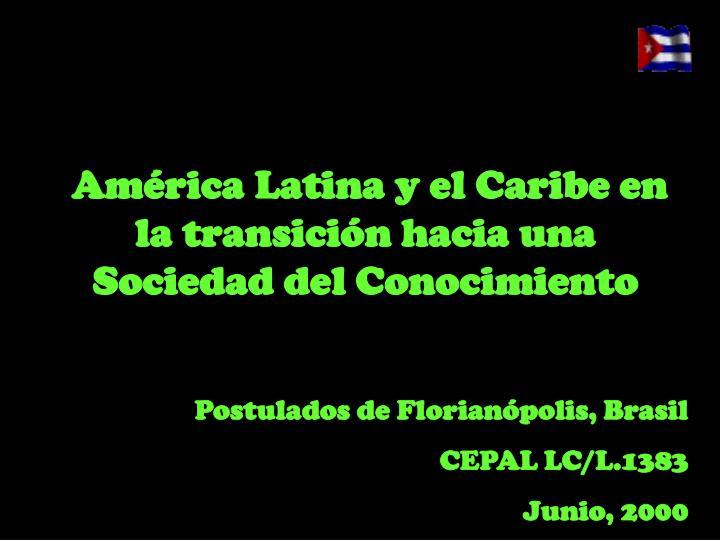 América Latina y el Caribe en la transición hacia una Sociedad del Conocimiento
