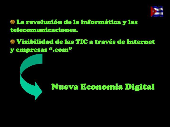 La revolución de la informática y las telecomunicaciones.