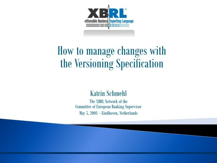 How to manage changes with