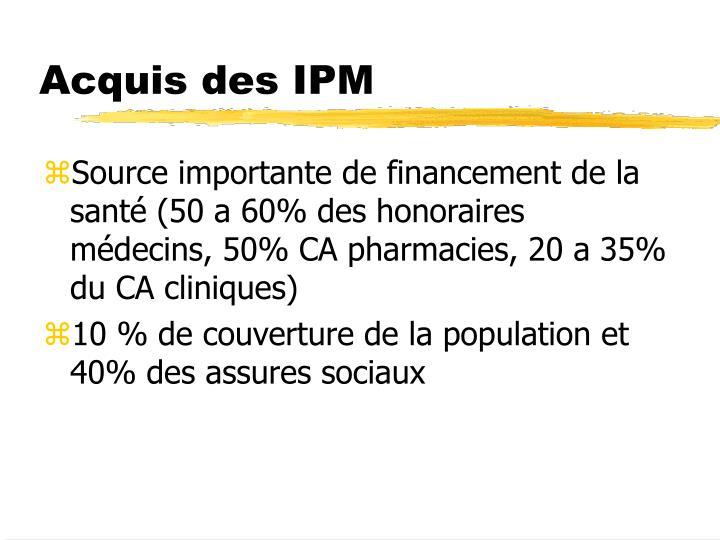 Acquis des IPM