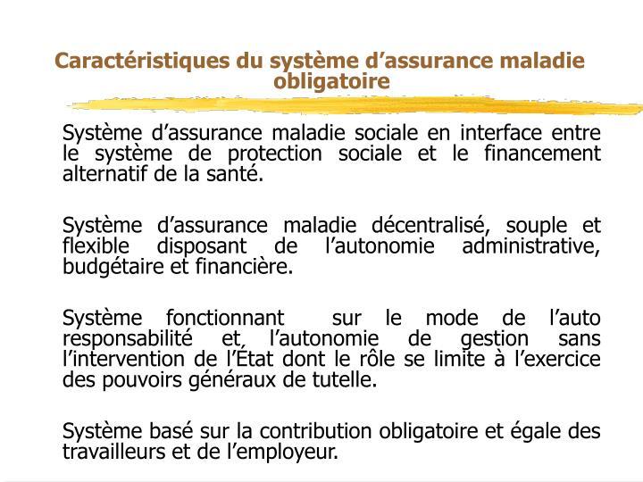 Caractéristiques du système d'assurance maladie obligatoire