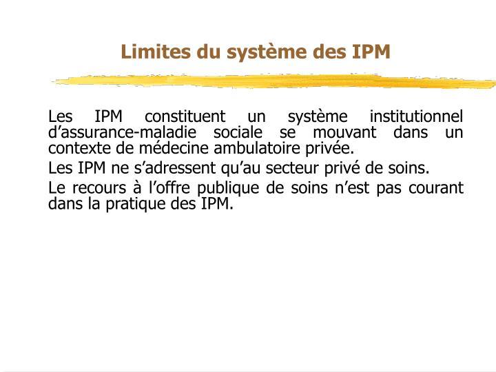 Limites du système des IPM