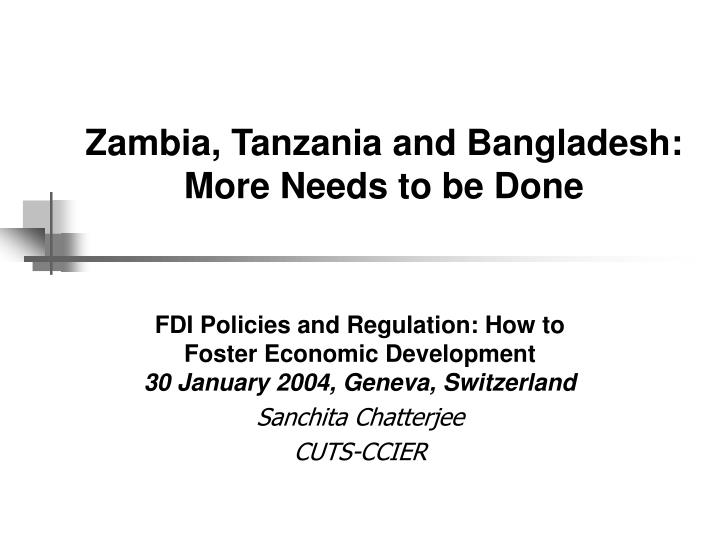 Zambia, Tanzania and Bangladesh: More Needs to be Done