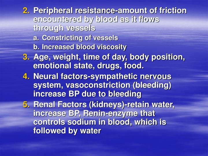 Peripheral resistance-amount of friction encountered by blood as it flows through vessels