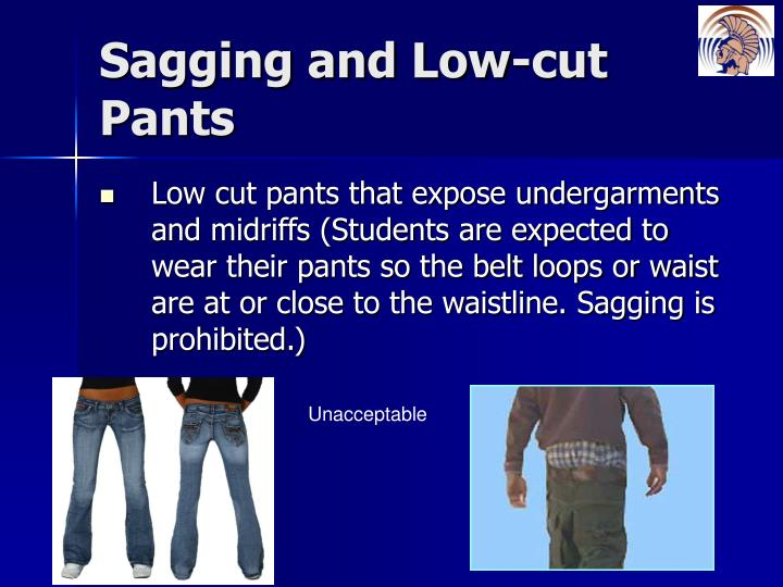 Sagging and Low-cut Pants
