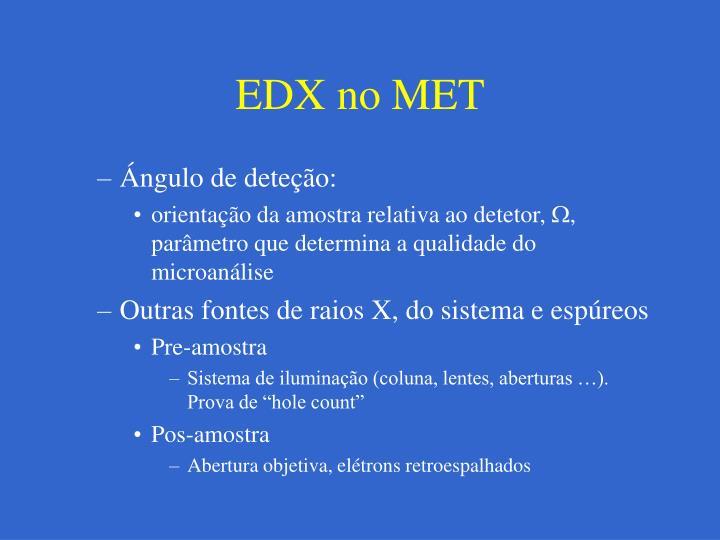 EDX no MET