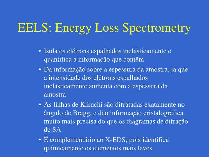 EELS: Energy Loss Spectrometry