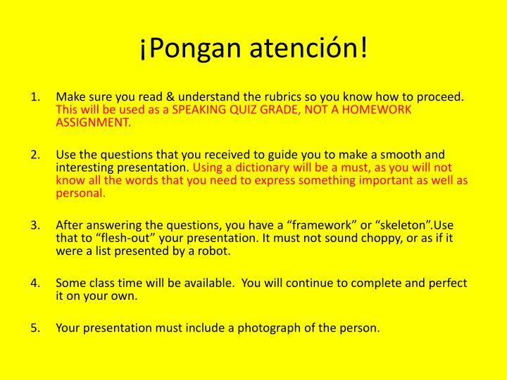 ¡Pongan atención!