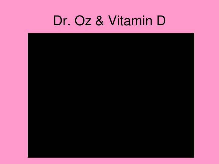 Dr. Oz & Vitamin D