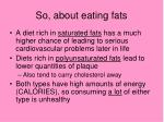 so about eating fats