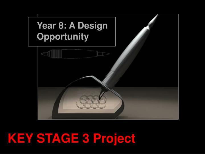 Year 8: A Design