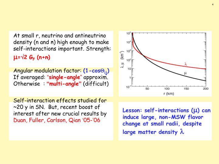At small r, neutrino and antineutrino