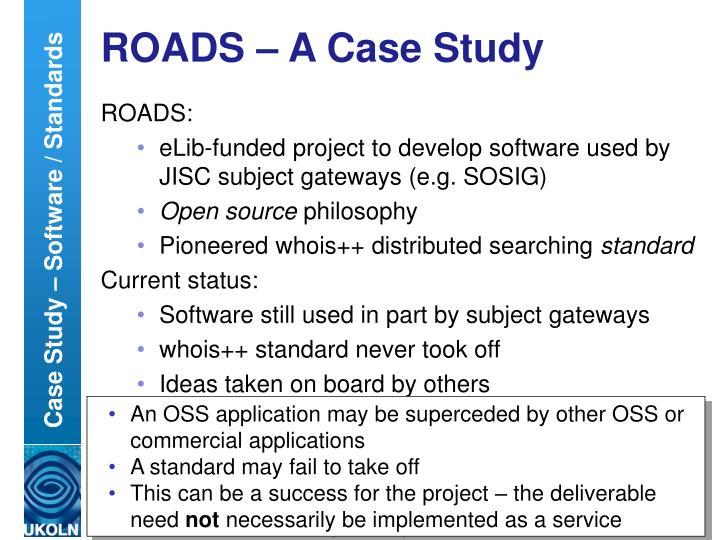 ROADS – A Case Study
