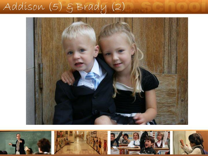 Addison (5) & Brady (2)