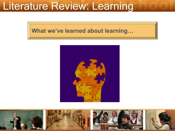 Literature Review: Learning