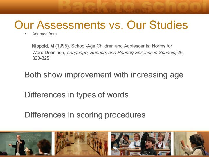 Our Assessments vs. Our Studies
