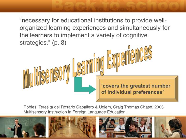 """necessary for educational institutions to provide well-organized learning experiences and simultaneously for the learners to implement a variety of cognitive strategies."" (p. 8)"