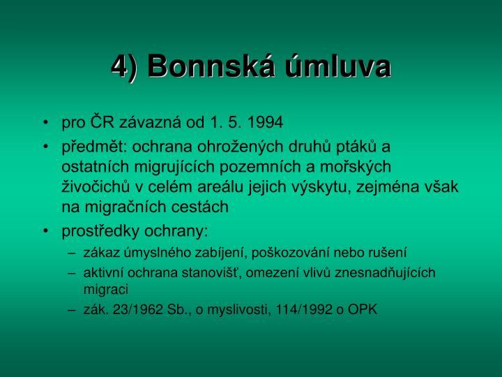 4) Bonnská úmluva