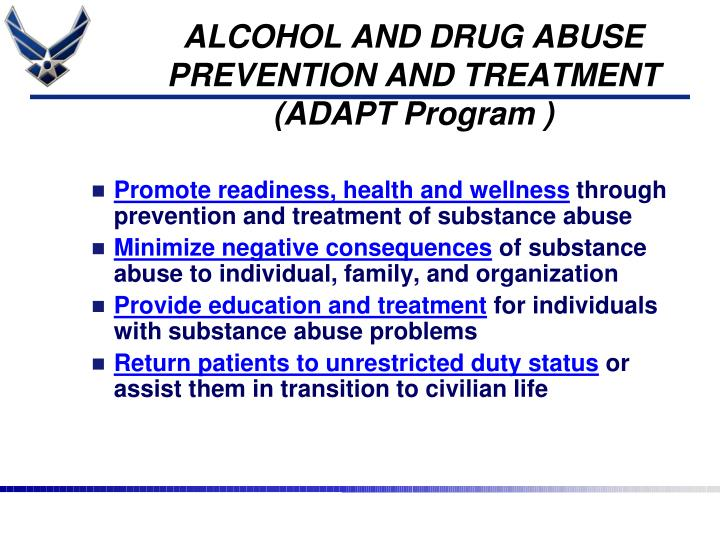 ALCOHOL AND DRUG ABUSE PREVENTION AND TREATMENT (ADAPT Program )