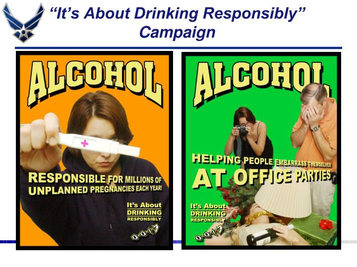 """It's About Drinking Responsibly"" Campaign"