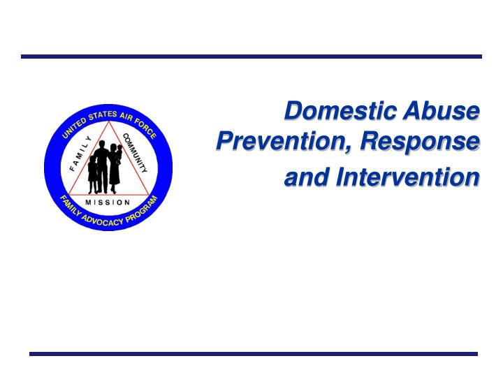 Domestic Abuse Prevention, Response