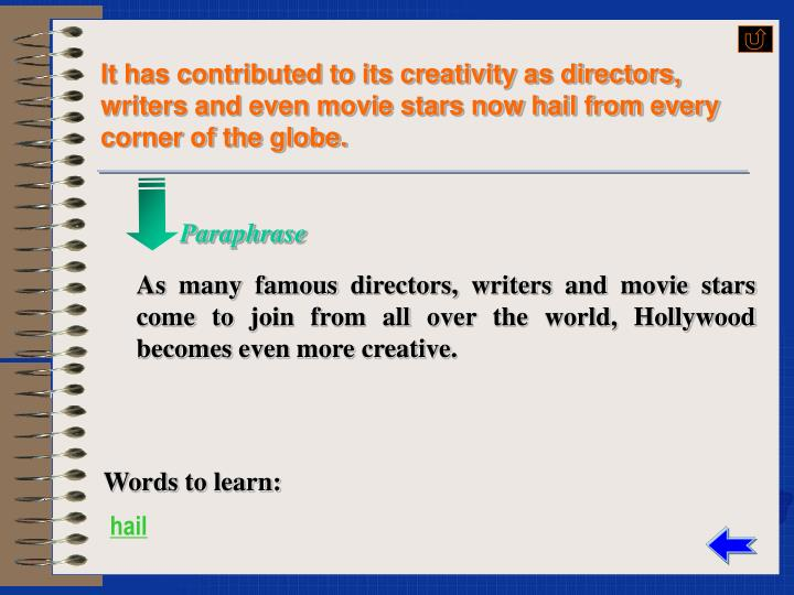 It has contributed to its creativity as directors, writers and even movie stars now hail from every corner of the globe.