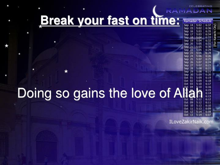 Doing so gains the love of Allah