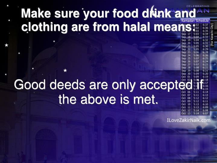 Good deeds are only accepted if the above is met.