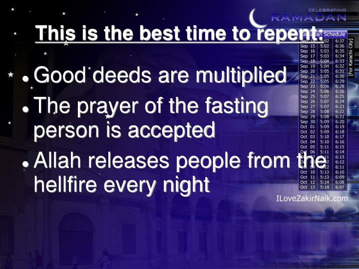 This is the best time to repent: