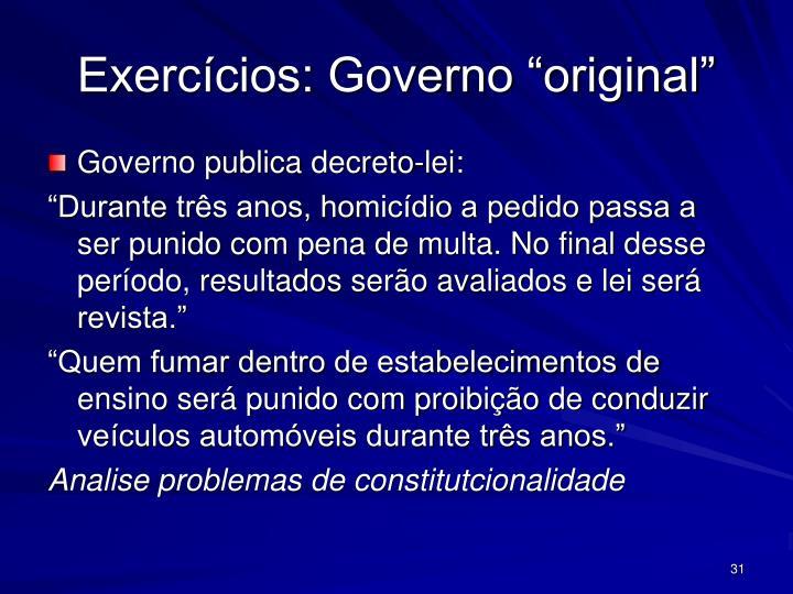 """Exercícios: Governo """"original"""""""