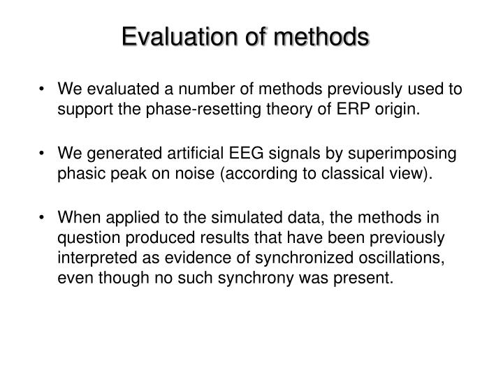 Evaluation of methods