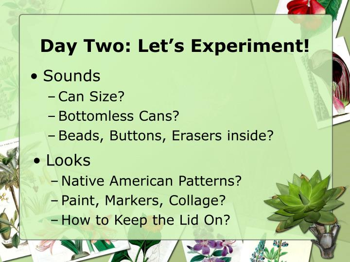 Day Two: Let's Experiment!