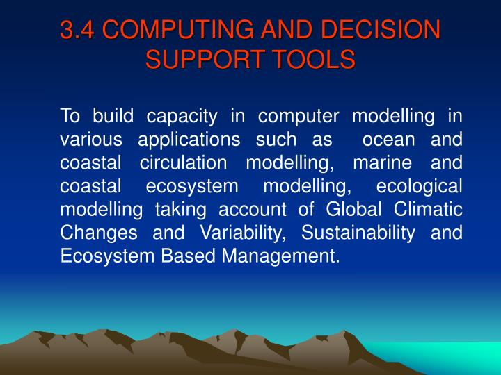 3.4 COMPUTING AND DECISION SUPPORT TOOLS
