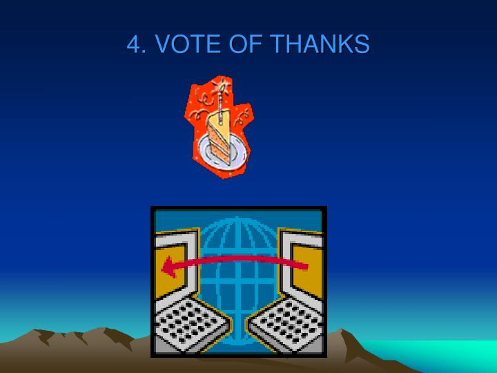 4. VOTE OF THANKS