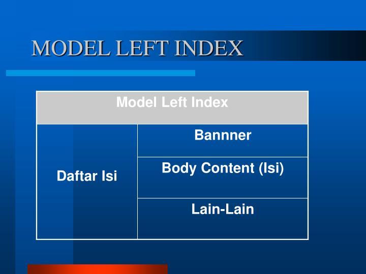 MODEL LEFT INDEX