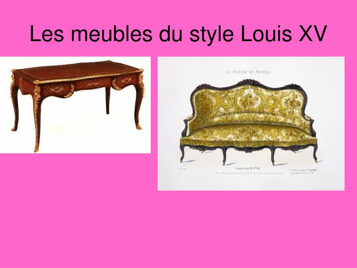 Ppt 7e tape histoire powerpoint presentation id 4053082 for Meuble style louis 15