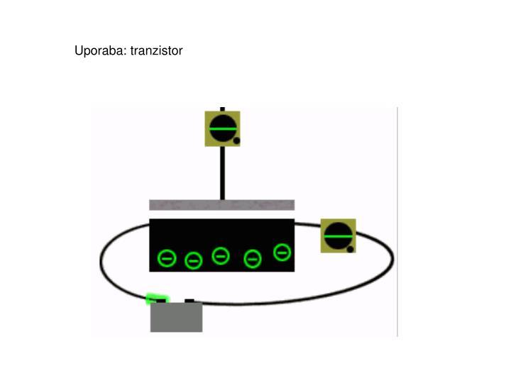 Uporaba: tranzistor