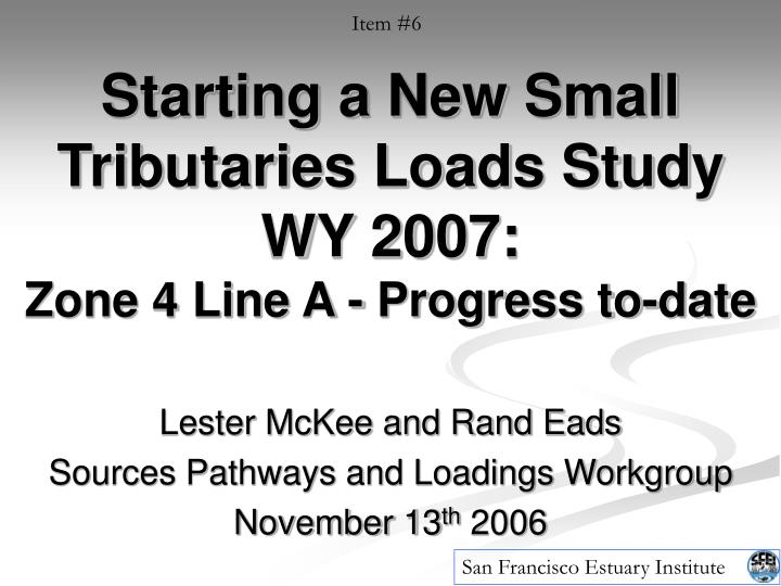 Starting a new small tributaries loads study wy 2007 zone 4 line a progress to date