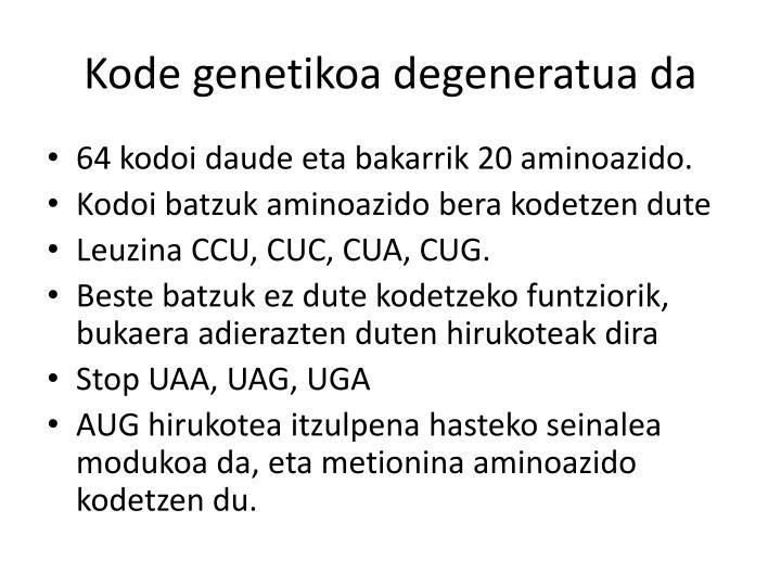 Kode genetikoa degeneratua da