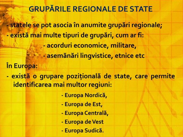 GRUPĂRILE REGIONALE DE STATE