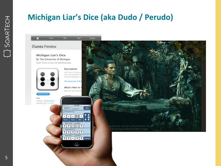 Michigan Liar's Dice (aka Dudo / Perudo)