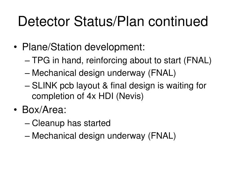 Detector Status/Plan continued