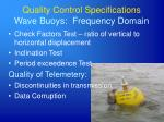 quality control specifications wave buoys frequency domain
