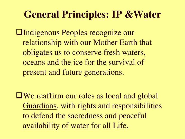 General Principles: IP &Water