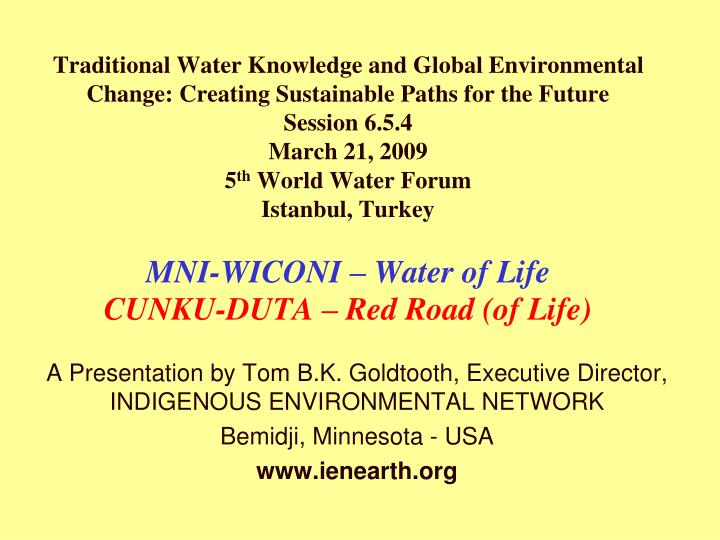 Traditional Water Knowledge and Global Environmental Change: Creating Sustainable Paths for the Futu...